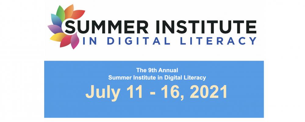 Summer Institute in Digital Literacy 2021